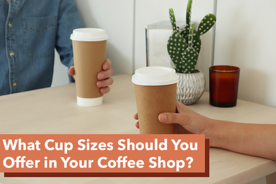 What Cup Sizes Should You Offer in Your Coffee Shop?