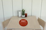 Social Distancing Table Toppers - Red 'Wait' Topper