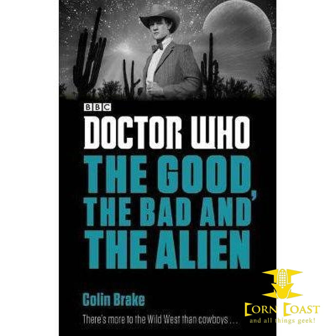 Doctor Who The Good The Bad and The Alien - Corn Coast Comics