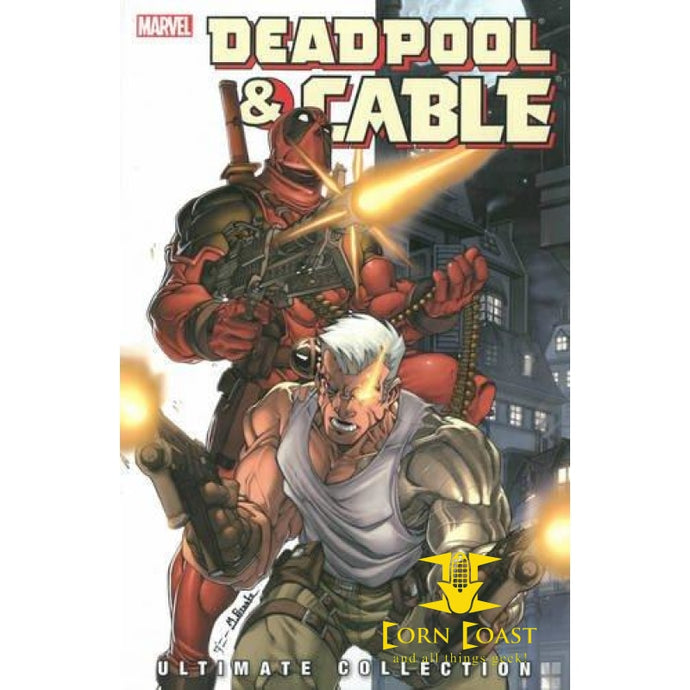 Deadpool & Cable Ultimate Collection - Book 1 Paperback - Corn Coast Comics