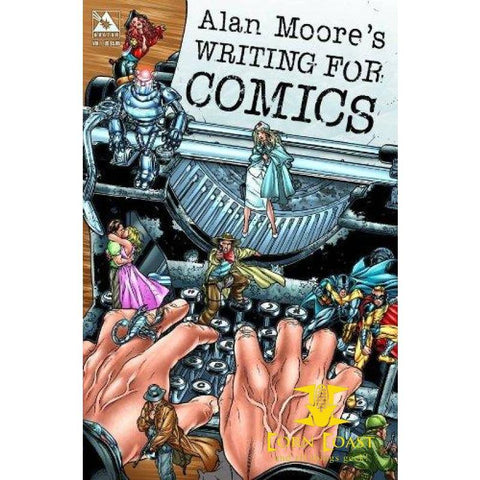 Alan Moore's Writing For Comics Volume 1 Paperback - Corn Coast Comics
