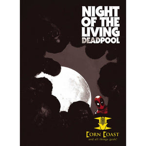 Night of the Living Deadpool Paperback - Corn Coast Comics