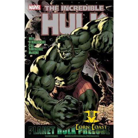 The Incredible Hulk: Prelude To Planet Hulk - Corn Coast Comics