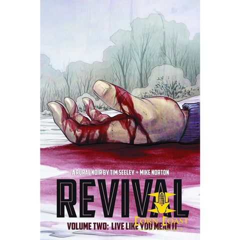 Revival Volume 2: Live Like You Mean It Paperback TPB - Corn Coast Comics