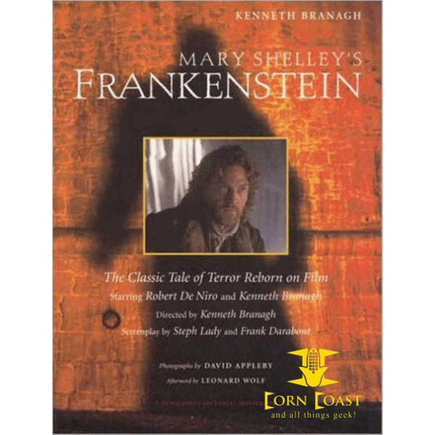 Mary Shelley's Frankenstein: A Classic Tale of Terror Reborn on Film by Kenneth Branagh, Steph Lady - Corn Coast Comics