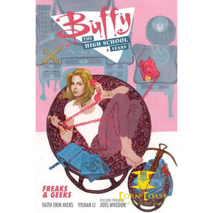 BUFFY HIGH SCHOOL YEARS FREAKS & GEEKS TP - Corn Coast Comics