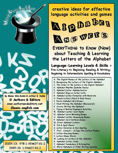 A-001: ALPHABET ANSWERS <br/> 26 Ways to Know & Do What Works First in Teaching & Learning Language
