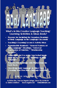 E. Body Language (Meanings of): How to Communicate Without or Beyond Words