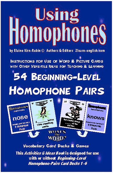 Homophones, Using <br/> Level 2 = High Beginning br/> 6 Packs of 9 Vocabulary Pairs each + 32-Page Book