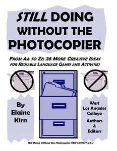 I. Doing Without the Photocopier, Still <br/> 26 More Ideas for Going Beyond the Ordinary