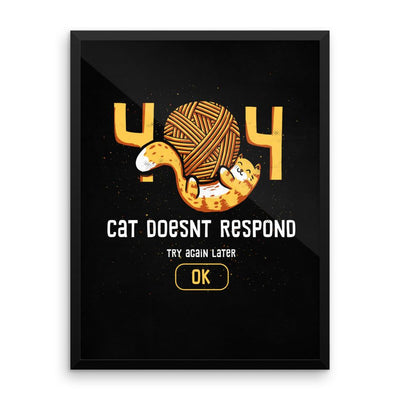 404 Cat Doesn't Respond - Poster