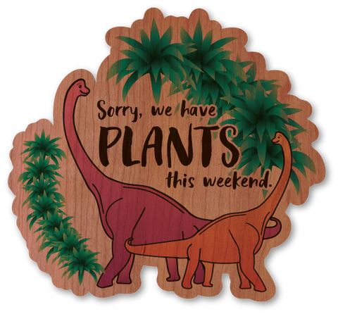 Sorry We Have Plants