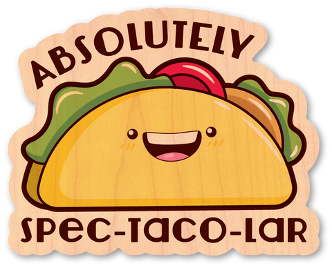 Absolutely Spec-Taco-Lar