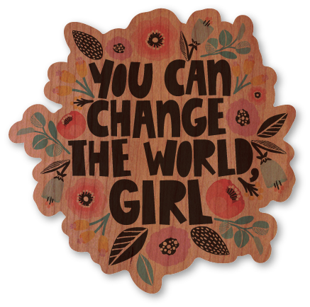 You Can Change the World Girl