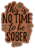 No Time to be Sober