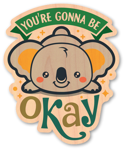 You're Gonna Be Okay