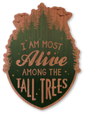 I'm Most Alive Among the Tall Trees
