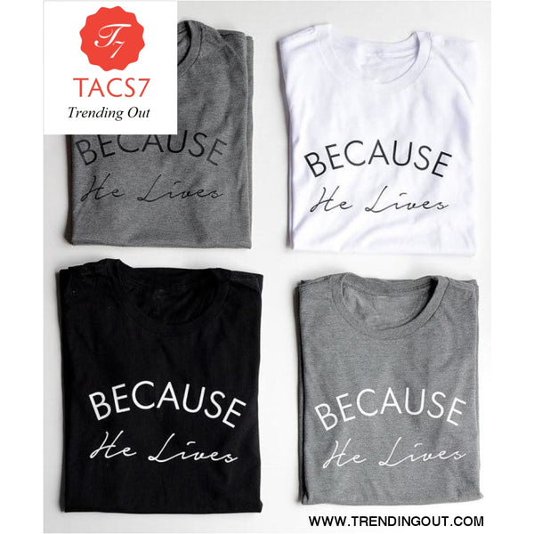 Because he lives Christian t shirt slogan women fashion