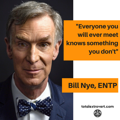 totalextrovert - introvert- conversation tips- bill nye- quote - entp
