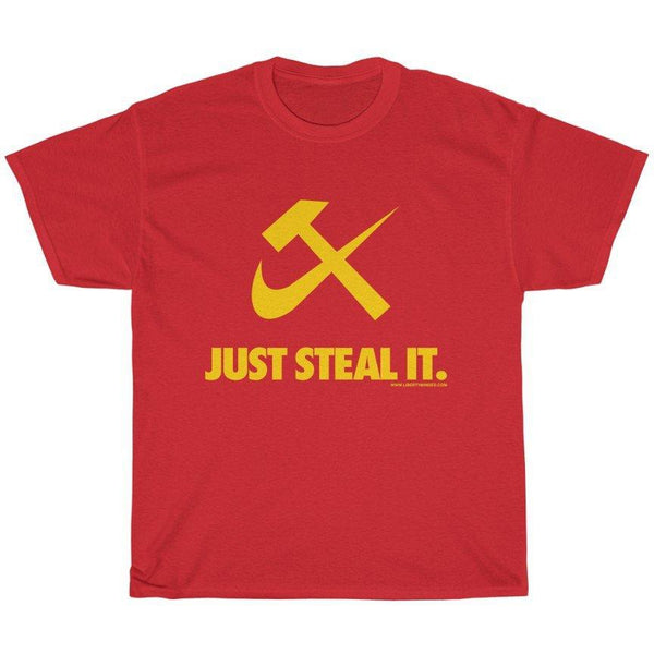 JUST STEAL IT T-Shirt