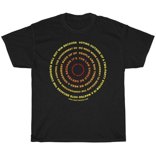 Circular Reasoning of Government T-Shirt