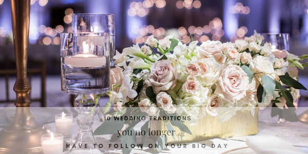 10 Wedding Traditions You No Longer Have to Follow on Your Big Day