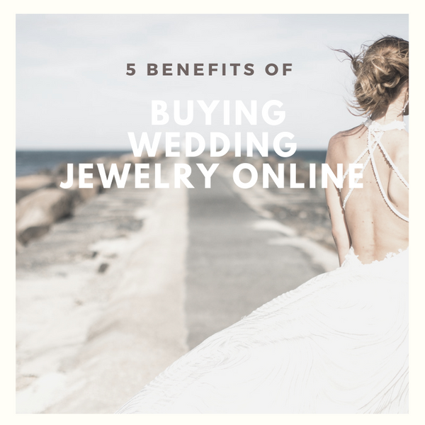 5 Benefits of Buying Wedding Jewelry Online