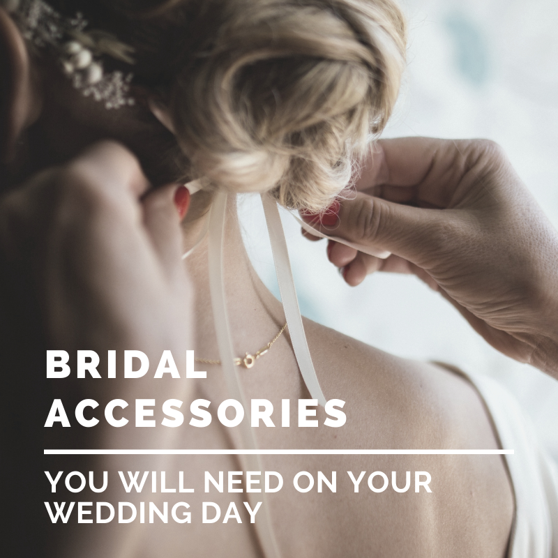 Bridal Accessories You Will Need on Your Wedding Day