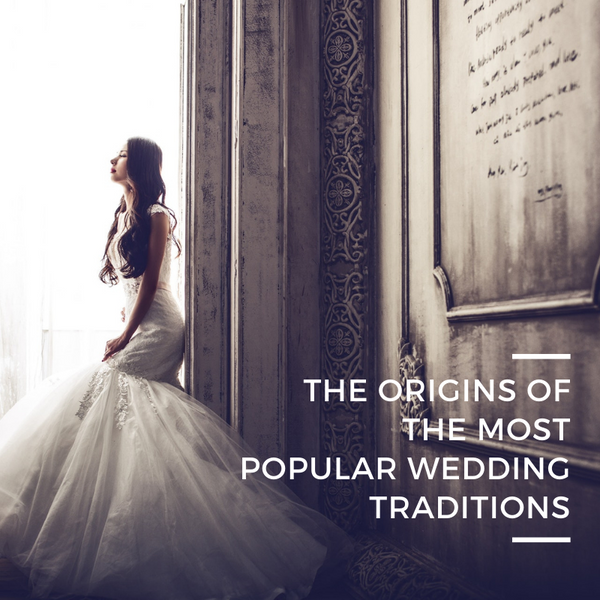 The Origins of the Most Popular Wedding Traditions