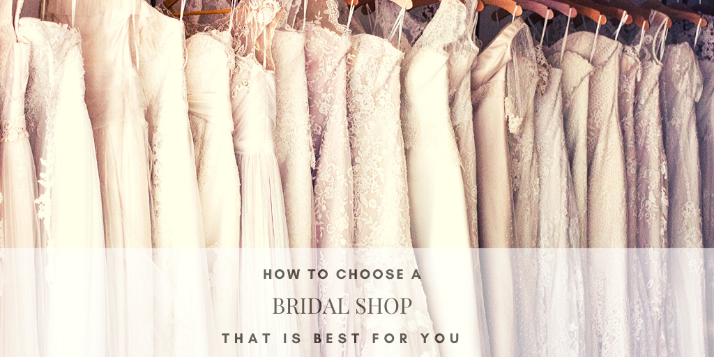 How to Choose the Right Bridal Shop for You