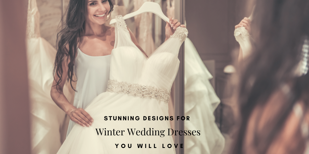 Stunning Designs for Winter Wedding Dresses You Will Love