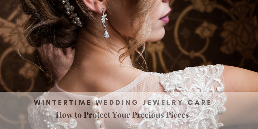 Wintertime Wedding Jewelry Care: How to Protect Your Precious Pieces