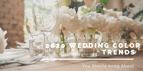 2020 Wedding Color Trends You Should Know About