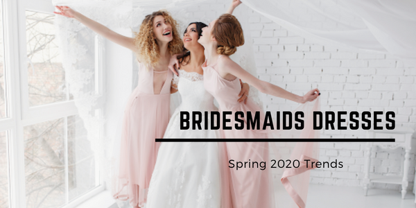 5 Spring Bridesmaid Dress Trends for 2020