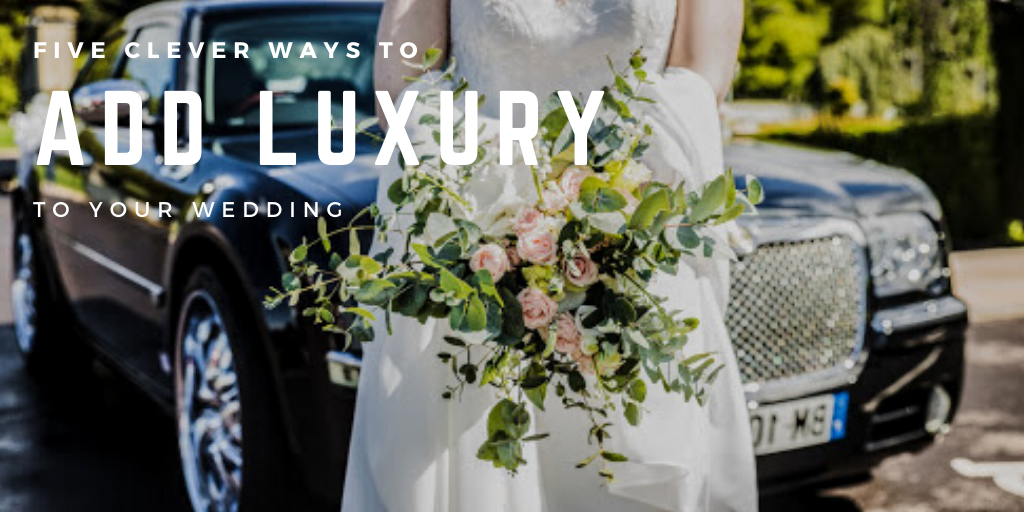 5 Clever Ways to Add Luxury to Your Wedding