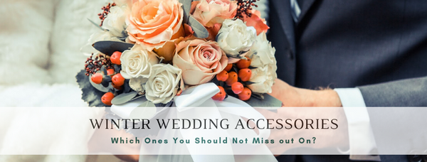 Winter Wedding Accessories: Which Ones You Should Not Miss out On?