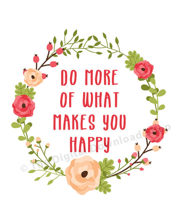 Do More of What Makes You Happy Printable