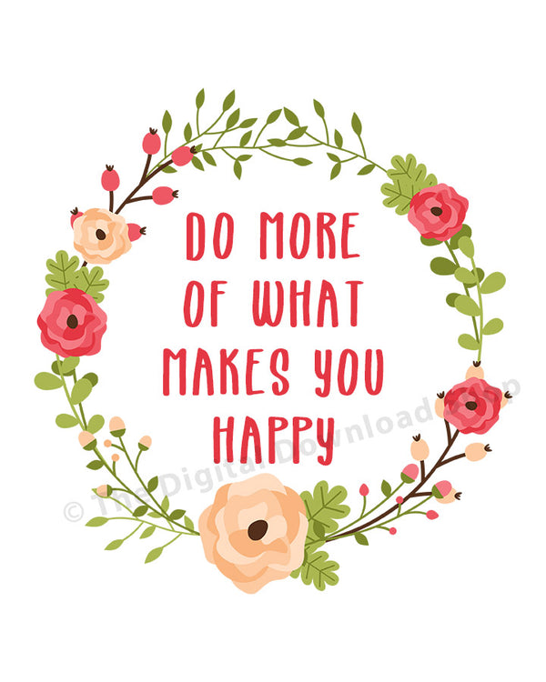 Do More of What Makes You Happy Printable- The Digital Download Shop