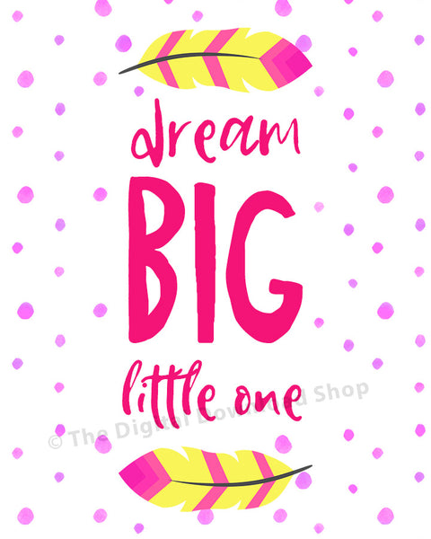 Dream Big Little One Nursery Printable- Pink- The Digital Download Shop