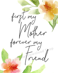 First My Mother Forever My Friend Printable- The Digital Download Shop