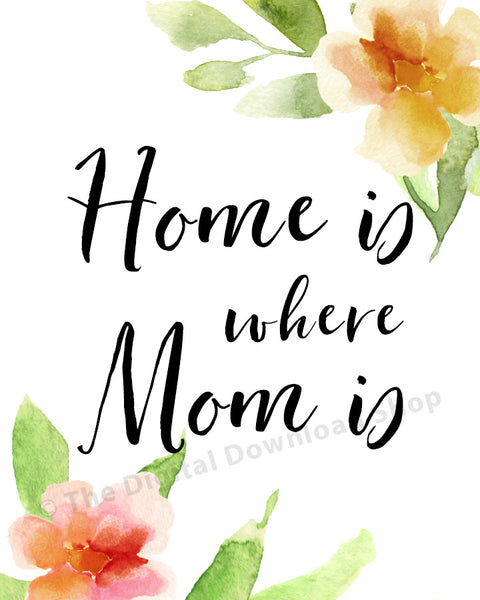 Home Is Where Mom Is Printable- The Digital Download Shop