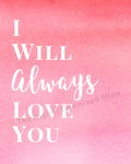 I Will Always Love You Printable