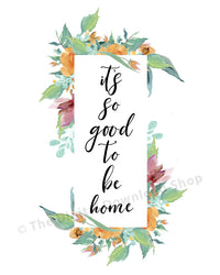 It's So Good to Be Home Printable- The Digital Download Shop