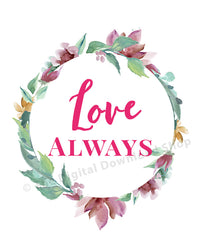 Love Always Printable- The Digital Download Shop
