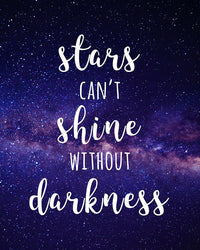 Stars Can't Shine Without Darkness Inspirational Printable