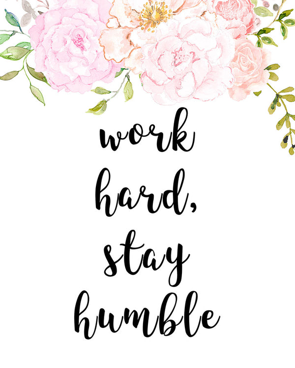 Work Hard Stay Humble Printable Motivational Typography