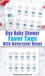 Boy Baby Shower Favor Tags Printable Editable- These thank you tags with blue watercolor roses will add such a lovely touch to the favors at your baby shower or baby sprinkle! | editable gift tags, custom tags, personalized tags, #babyShower #giftTags #DigitalDownloadShop