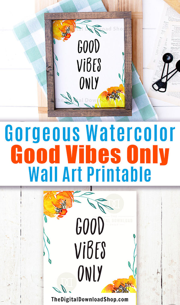 Gorgeous Good Vibes Only wall art printable with beautiful gold watercolor flowers. This lovely motivational art print would be the perfect way to brighten up any room of your home!