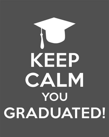 Keep Calm You Graduated Printable Wall Art