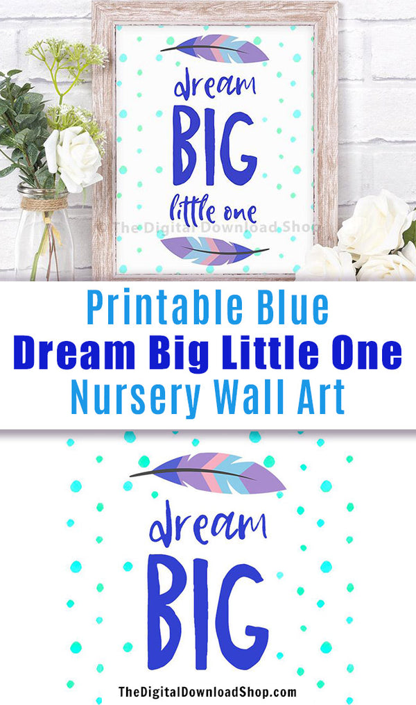 Dream Big Little One Nursery Printable-This adorable blue nursery typography print is perfect for a boy's room, but would look great in a girl's room too! | printable nursery #nurseryWallArt #nurseryDecor #DigitalDownloadShop